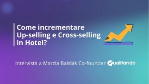 Come incrementare Up-selling e Cross-selling in hotel?